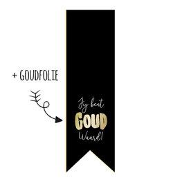 Jij bent goud waard